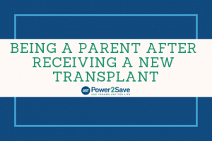 01_Being a Parent AFter Receiving a New Transplant
