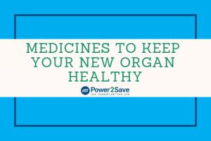 02_Medicines to Keep Your New Organ Healthy