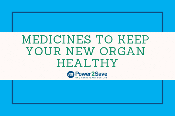 02_Medicines to Keep Your New Organ Healthy