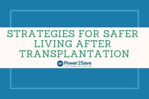 06_Strategies for Safer Living After Transplantation