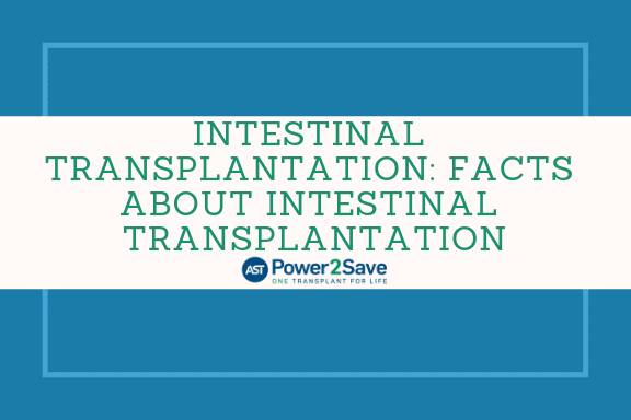 09_Intestinal Transplantation_ Facts about Intestinal Transplantation