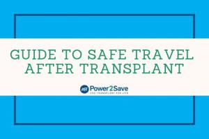 11_Guide to Safe Travel After Transplant