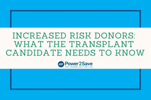 12_Increased Risk Donors_ What the Transplant Candidate Needs to Know