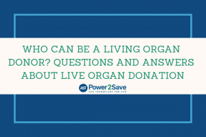 13_Who Can be a Living Organ Donor_ Questions and Answers about Live Organ Donation