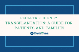 16_Pediatric Kidney Transplantation_ A Guide for Patients and Families