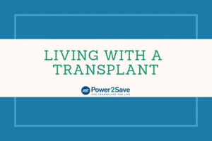 Living with a Transplant